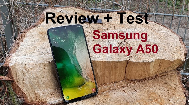 Review + Test zum Samsung Galaxy A50