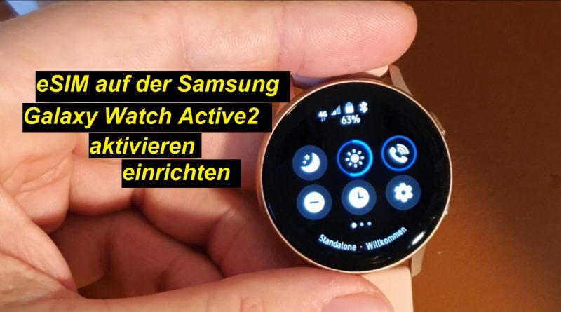 eSIM auf Samsung Galaxy Watch Active2 LTE aktivieren und einrichten (o2)