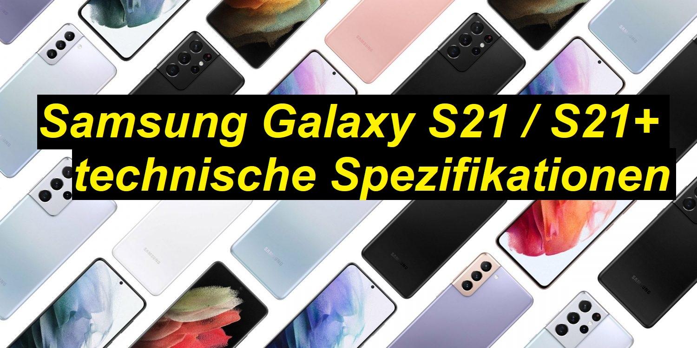Samsung Galaxy S21 und S21+ technische Spezifikationen - SeppelPower
