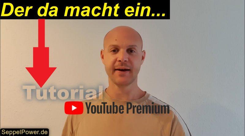 Tutorial: YouTube Premium erklärt und aktiviert