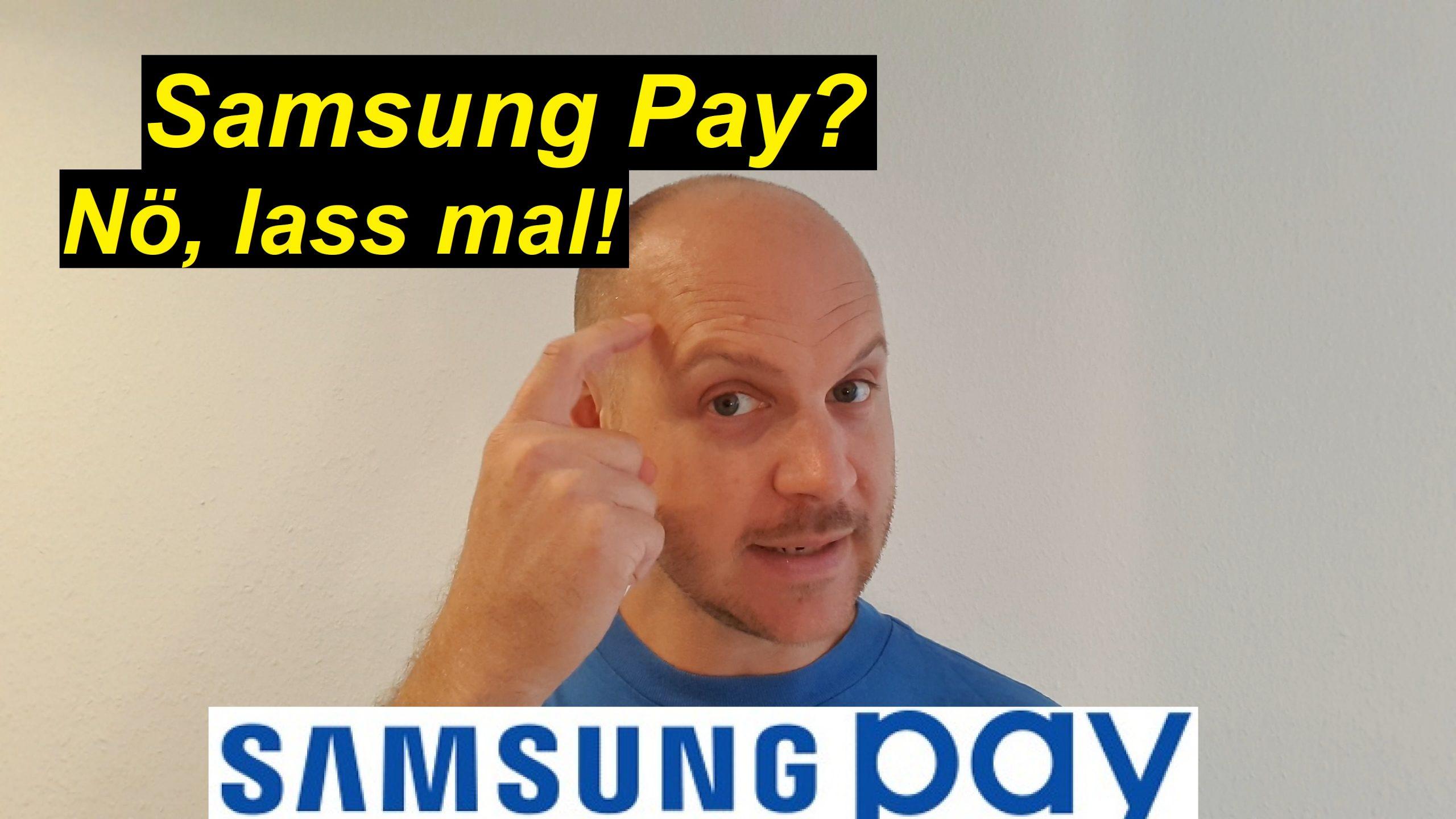 Warum ich (aktuell) kein Samsung Pay verwende - SeppelPower