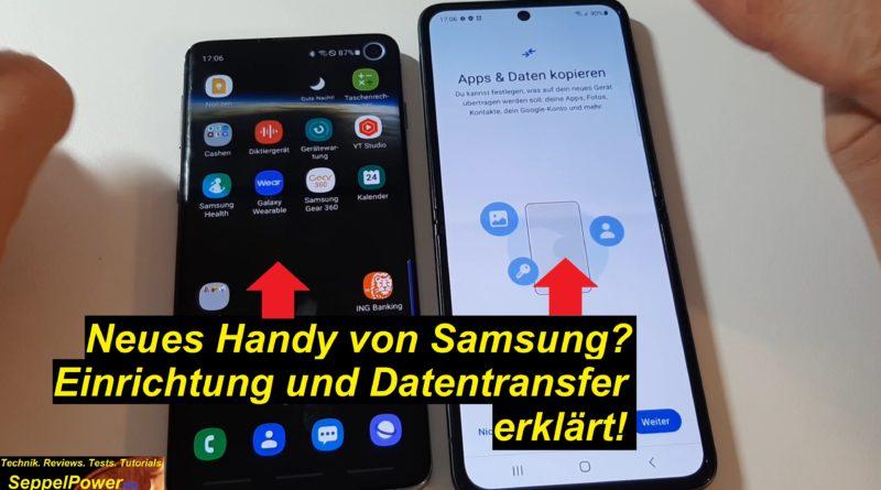 Tutorial: Neues Samsung Handy? Einrichtung + Datentransfer erklärt